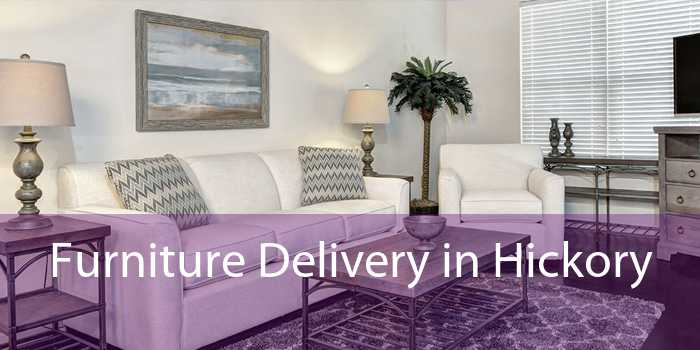 Furniture Delivery in Hickory
